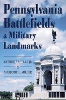 Pennsylvania battlefields & military landmarks [electronic resource]