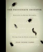 The passionate observer : writings from the world of nature by Jean-Henri Fabre