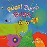 Cover of the book Bugs! Bugs! Bugs!