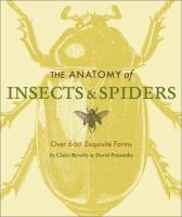 The anatomy of insects & spiders : over 600 exquisite forms