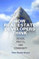 How real estate developers think : design, profits, and community