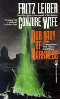 Conjure Wife ; Our Lady of Darkness