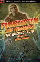 Frankenstein and philosophy [electronic resource] : the shocking truth