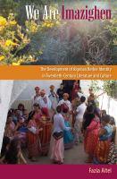 We are Imazigen : the development of Algerian Berber identity in twentieth-century literature and culture