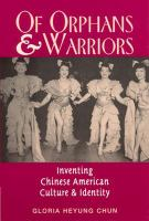 Of orphans and warriors [electronic resource] : inventing Chinese American culture and identity
