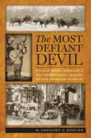 The most defiant devil [electronic resource] : William Temple Hornaday and his controversial crusade to save American wildlife