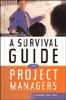 A survival guide for project managers [electronic resource]