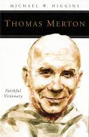 Thomas Merton : faithful visionary