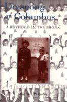 Dreaming of Columbus [electronic resource] : a boyhood in the Bronx
