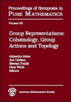 Group representations [electronic resource] : cohomology, group actions and topology : Summer Research Institute on Cohomology, Representations, and Actions of Finite Groups, July             7-27, 1996, University of Washington, Seattle