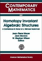Homotopy invariant algebraic structures [electronic resource] : a conference in honor of J. Michael Boardman : AMS Special Session on Homotopy Theory, January 7-10, 1998, Baltimore,             MD