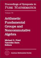 Arithmetic fundamental groups and noncommutative algebra [electronic resource] : 1999 von Neumann Conference on Arithmetic Fundamental Groups and Noncommutative Algebra, August             16-27, 1999, Mathematical Sciences Research Institute, Berkeley, California