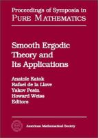 Smooth ergodic theory and its applications [electronic resource] : proceedings of the AMS Summer Research Institute on Smooth Ergodic Theory and Its Applications, July 26-August             13, 1999, University of Washington, Seattle