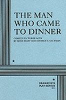 The Man Who Came To Dinner by George S. Kaufman & Moss Hart (book)