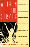 Within the circle [electronic resource] : an anthology of African American literary criticism from the Harlem Renaissance to the present