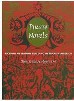 Pirate novels [electronic resource] : fictions of nation building in Spanish America