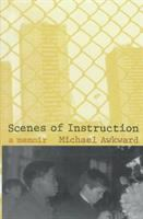 Scenes of instruction [electronic resource] : a memoir