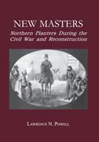 New masters [electronic resource] : northern planters during the Civil War and Reconstruction