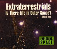 Extraterrestrials [electronic resource] : is there life in outer space?