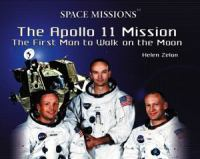 The Apollo 11 mission : the first man to walk on the moon