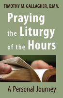 Praying the liturgy of the hours : a personal journey