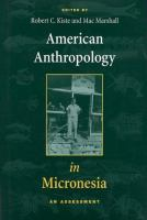 American anthropology in Micronesia [electronic resource] : an assessment