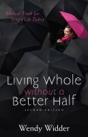 Living whole without a better half : Biblical truth for the single life