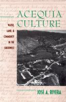 Acequia culture [electronic resource] : water, land, and community in the Southwest