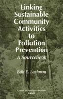 Linking sustainable community activities to pollution prevention [electronic resource] : a sourcebook