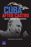 Cuba after Castro [electronic resource] : legacies, challenges, and impediments