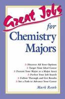 Great jobs for chemistry majors [electronic resource]