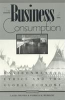 The business of consumption [electronic resource] : environmental ethics and the global economy
