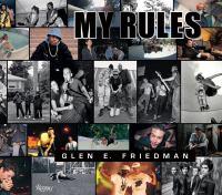Glen E. Friedman : my rules