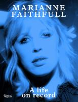 Marianne Faithfull : a life on record