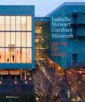 Isabella Stewart Gardner Museum : daring by design