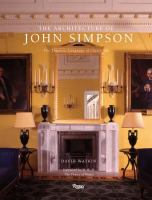 The architecture of John Simpson : the timeless language of classicism