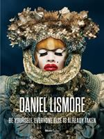 Daniel Lismore : be yourself, everyone else is already taken