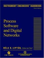 Instrument engineers' handbook. Process software and digital networks [electronic resource]