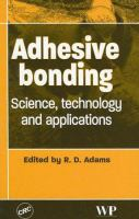 Adhesive bonding [electronic resource] : science, technology and applications