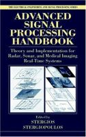 Advanced signal processing handbook [electronic resource] : theory and implementation for radar, sonar, and medical imaging real time systems
