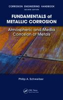 Corrosion engineering handbook. Fundamentals of metallic corrosion [electronic resource] : atmospheric and media corrosion of metals