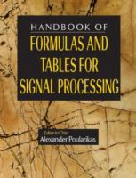 The handbook of formulas and tables for signal processing [electronic resource]