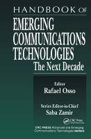 Handbook of emerging communications technologies [electronic resource] : the next decade