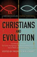 Christians and evolution : Christian scholars change their mind