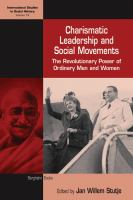 Charismatic leadership and social movements [electronic resource] : the revolutionary power of ordinary men and women