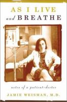 Cover of the book As I live and breathe : notes of a patient-doctor