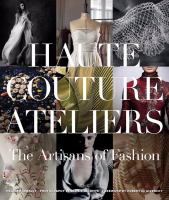 Haute couture ateliers : the artisans of fashion