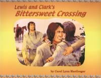 Lewis and Clark's Bittersweet Crossing