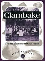 Clambake [electronic resource] : a history and celebration of an American tradition