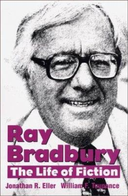 Book cover for Ray Bradbury [electronic resource] : the life of fiction / Jonathan R. Eller, William F. Touponce
